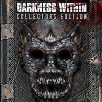 Darkness Within Collector's Edition