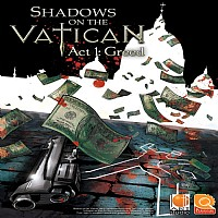 Shadows on the Vatican Act I Greed