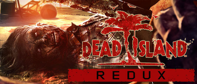 Dead-Island-Redux-Brash-Games