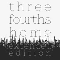 Three Fourths Home Extended Edition Review