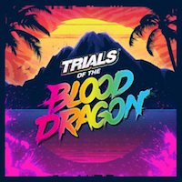 Trials Of The Blood Dragon Review